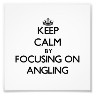 Keep Calm by focusing on Angling Photo Print