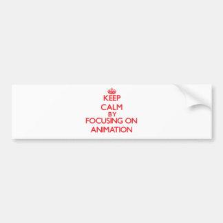 Keep Calm by focusing on Animation Car Bumper Sticker