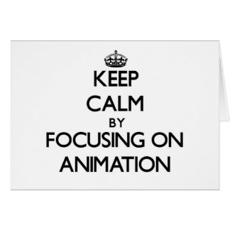 Keep Calm by focusing on Animation Stationery Note Card