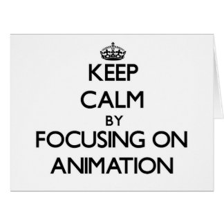 Keep Calm by focusing on Animation Large Greeting Card