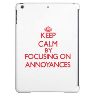 Keep Calm by focusing on Annoyances iPad Air Case