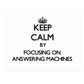 Keep Calm by focusing on Answering Machines Postcards
