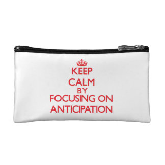 Keep Calm by focusing on Anticipation Makeup Bag