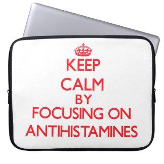 Keep Calm by focusing on Antihistamines Laptop Computer Sleeve