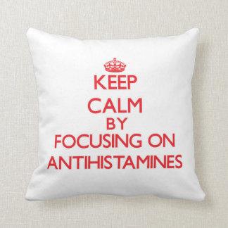 Keep Calm by focusing on Antihistamines Throw Pillows