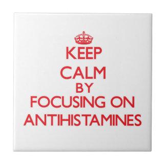 Keep Calm by focusing on Antihistamines Tile