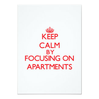 Keep Calm by focusing on Apartments 5x7 Paper Invitation Card