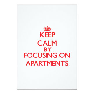 Keep Calm by focusing on Apartments 3.5x5 Paper Invitation Card