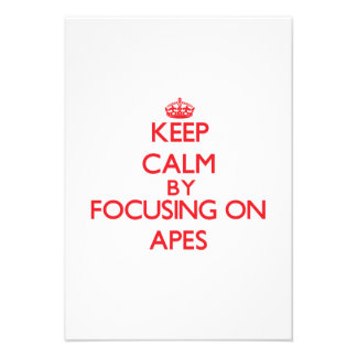 Keep Calm by focusing on Apes Personalized Invitation