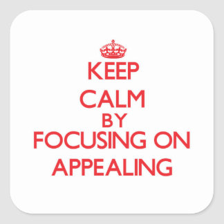 Keep Calm by focusing on Appealing Square Sticker