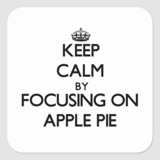 Keep Calm by focusing on Apple Pie Stickers