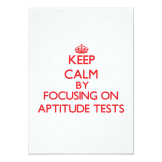 Keep Calm by focusing on Aptitude Tests 5x7 Paper Invitation Card