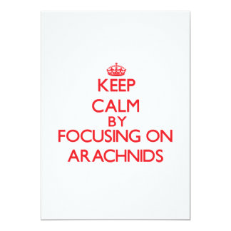 "Keep calm by focusing on Arachnids 5"" X 7"" Invitation Card"