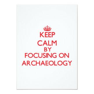 "Keep Calm by focusing on Archaeology 5"" X 7"" Invitation Card"