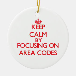 Keep Calm by focusing on Area Codes Christmas Tree Ornaments