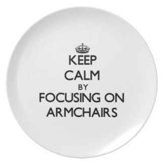 Keep Calm by focusing on Armchairs Dinner Plate
