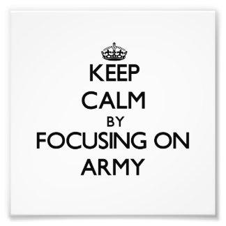 Keep Calm by focusing on Army Art Photo