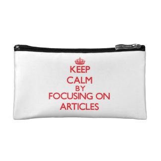 Keep Calm by focusing on Articles Cosmetic Bag