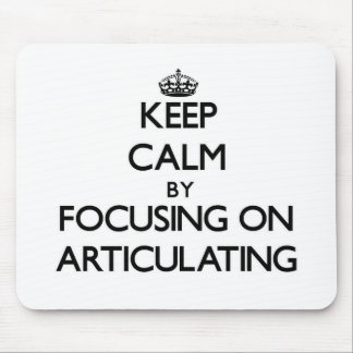 Keep Calm by focusing on Articulating Mouse Pad