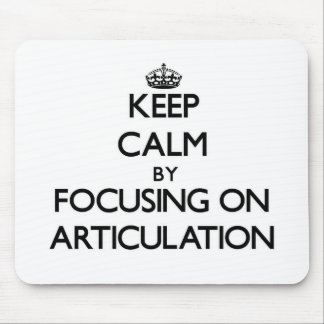 Keep Calm by focusing on Articulation Mouse Pad