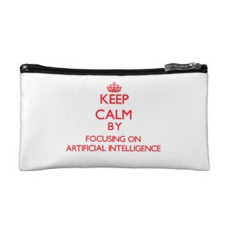 Keep Calm by focusing on Artificial Intelligence Cosmetic Bags