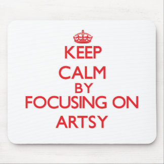 Keep Calm by focusing on Artsy Mouse Pads