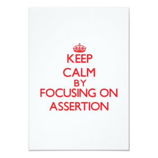 Keep Calm by focusing on Assertion Custom Invitations