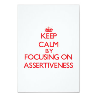 Keep Calm by focusing on Assertiveness Personalized Invitation