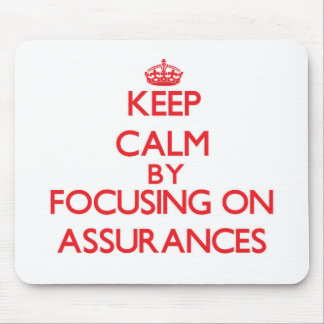 Keep Calm by focusing on Assurances Mouse Pad