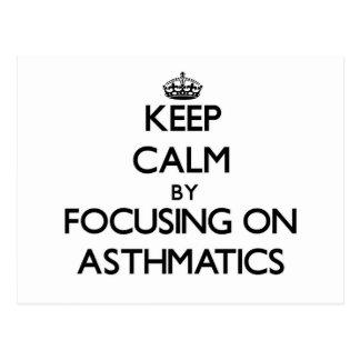 Keep Calm by focusing on Asthmatics Postcards