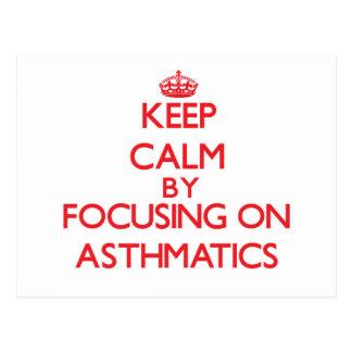 Keep Calm by focusing on Asthmatics Postcard