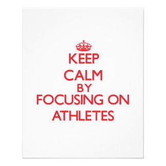 Keep Calm by focusing on Athletes Flyer