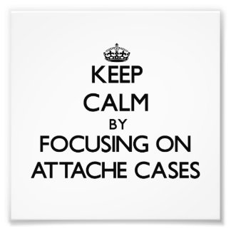 Keep Calm by focusing on Attache Cases Photo Print