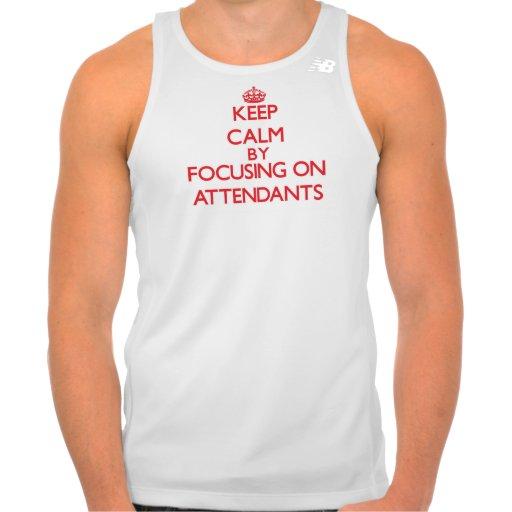 Keep Calm by focusing on Attendants Tees Tank Tops, Tanktops Shirts