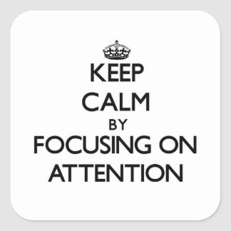 Keep Calm by focusing on Attention Stickers