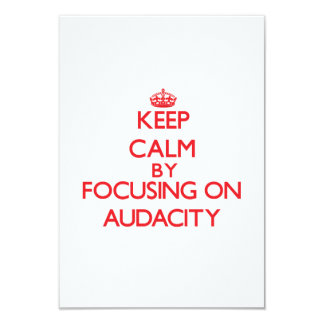 Keep Calm by focusing on Audacity Personalized Invitation