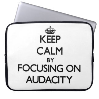 Keep Calm by focusing on Audacity Laptop Computer Sleeve
