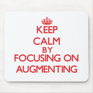 Keep Calm by focusing on Augmenting Mouse Pad