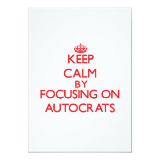 """Keep Calm by focusing on Autocrats 5"""" X 7"""" Invitation Card"""