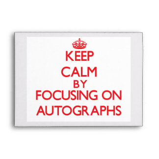 Keep Calm by focusing on Autographs Envelope