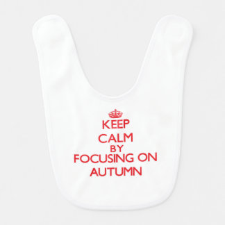 Keep Calm by focusing on Autumn Baby Bibs