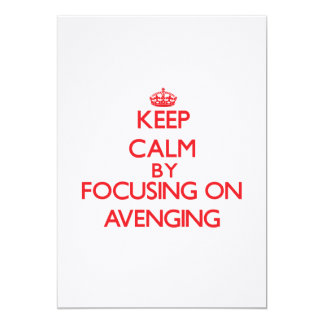 Keep Calm by focusing on Avenging 5x7 Paper Invitation Card