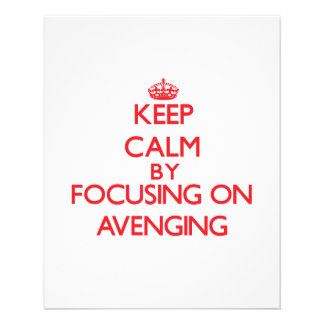 Keep Calm by focusing on Avenging Flyers