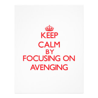 Keep Calm by focusing on Avenging Flyer Design