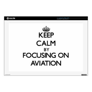 "Keep Calm by focusing on Aviation 17"" Laptop Decals"