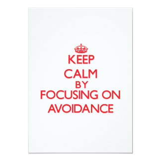 Keep Calm by focusing on Avoidance 5x7 Paper Invitation Card