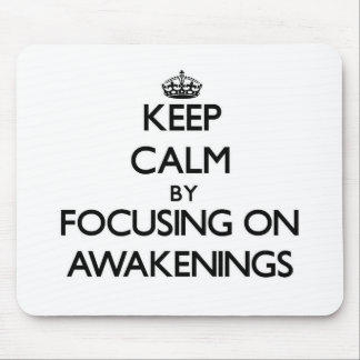 Keep Calm by focusing on Awakenings Mouse Pads