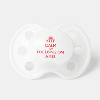 Keep Calm by focusing on Axes Baby Pacifiers