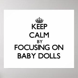 Keep Calm by focusing on Baby Dolls Print