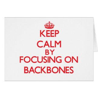 Keep Calm by focusing on Backbones Cards